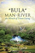 Bula Man-River by Kiang P. Lee (2013, Paperback)