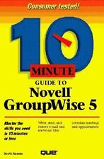 10 Minute Guide: 10 Minute Guide to Groupwise 5 by Scott Kunau (1996, Paperback)