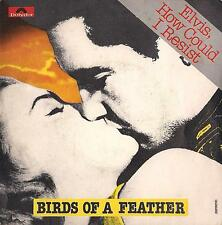 DISCO 45 Giri  Birds Of A Feather -  Elvis, How Could I Resist