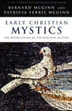 Early Christian Mystics: The Divine Vision of the Spirtual Masters-ExLibrary