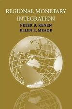 Regional Monetary Integration by Peter B. Kenen and Ellen E. Meade (2007,...