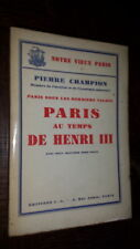 PARIS AU TEMPS DE HENRI III - Pierre Champion 1942