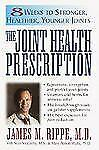 The Joint Health Prescription : 8 Weeks to Stronger, Healthier, Younger...