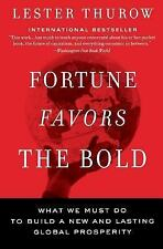 Fortune Favors the Bold: What We Must Do to Build a New and Lasting Global Prosp