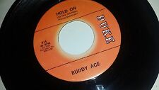 BUDDY ACE Hold On / Come On in this House DUKE 414 SOUL 45