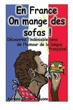 En France on Mange des Sofas! by Adriano Capuano (2015, Paperback)