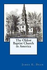 The Oldest Baptist Church in America by James Dean (1921, Paperback)