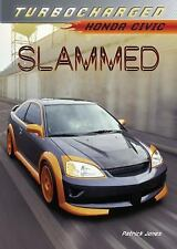 Slammed: Honda Civic (Turbocharged)-ExLibrary