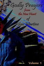 Godly Prayers from the New Heart of San Martine: Godly Prayers from the New...