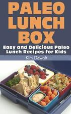 Paleo Lunch Box: Easy and Delicious Paleo Lunch Recipes for Kids by Kim...