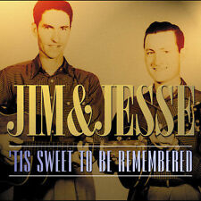 Tis Sweet to Be Remembered by Jim & Jesse COUNTRY BLUEGRASS MUSIC CD!