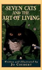 Seven Cats and the Art of Living by Jo Coudert (1996, Hardcover)