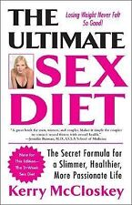 The Ultimate Sex Diet: The Secret  Formula for a Slimmer, Healthier, More Passio