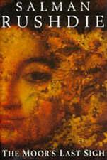 The Moor's Last Sigh by Salman Rushdie (Hardback, 1995)