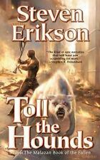 Toll the Hounds: Book Eight of The Malazan Book of the Fallen by Erikson, Steve