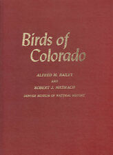 BIRDS OF COLORADO. ALFRED BAILEY. 1965. TWO VOLUME SET. INSCRIBED BY BOTH AUTHOR