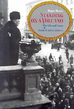 Standing on a Volcano : The Life and Times of David Rowland Francis by Harper...