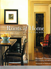Roots of Home: Our Journey to a New Old House by Russell Versaci 2008 Hardcover