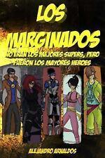 Los Marginados: Los Marginados by Alejandro Arnaldos (2015, Paperback)