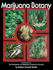 Marijuana Botany: The Propagation and Breeding of Distintive Cannabis