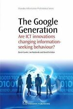 The Google Generation: Are ICT innovations Changing information Seeking Behaviou