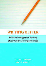 Writing Better: Effective Strategies for Teaching Students with Learning...
