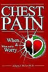 Chest Pain : When and When Not to Worry by M.D., Albert Miller (2009, Paperback)