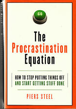 The Procrastination Equation : How to Stop Putting Things Off (Hardcover 2010)