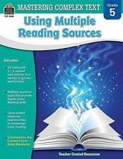 Mastering Complex Text Using Multiple Reading Sources Grd 5 by Karen McRae...