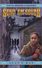 Send 'Em South (Young Heroes of History, Book 1)