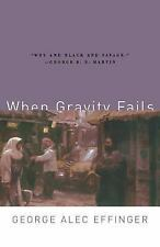 When Gravity Fails by George Alec Effinger (2005, Paperback)