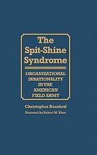 The Spit-Shine Syndrome: Organizational Irrationality in the American Field Army