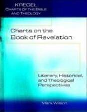 Charts on the Book of Revelation : Literary, Historical, and Theological...