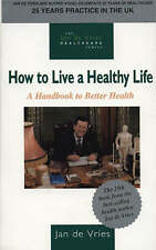 How to Live a Healthy Life by Jan De Vries (Paperback, 1995)