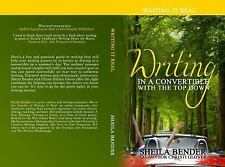 Writing in a Convertible with the Top Down : A Unique Guide for Writers 1 by...