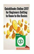 Quickbooks Online 2017 for Beginners Getting to Know to the Basics by Gack...