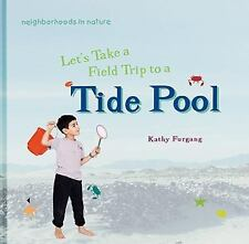 Let's Take a Field Trip to a Tide Pool (Neighborhoods in Nature)-ExLibrary