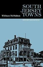 South Jersey Towns: History and Legends McMahon, William Paperback