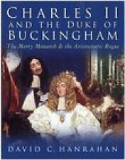 Charles II and the Duke of Buckingham: The Merry Monarch and the Aristocratic Ro