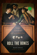Roll the Bones : The History of Gambling by David G. Schwartz (Hardcover)s#5231