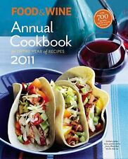 Food and Wine Annual 2011 : An Entire Year of Recipes by Food and Wine Magazine