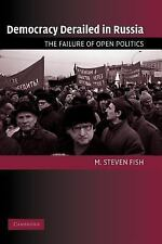 Cambridge Studies in Comparative Politics: Democracy Derailed in Russia : The...