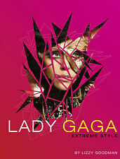"""Lady Gaga: Extreme Style, Lizzy Goodman, """"AS NEW"""" Book"""