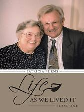 Life As We Lived It : Book One by Patricia Burns (2014, Paperback)