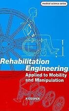 Rehabilitation Engineering Applied to Mobility and Manipulation (Series in Medic