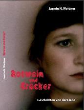 *  JASMIN N. WEIDNER - ROTWEIN UND CRACKER - GESCHICHTEN VON DER LIEBE