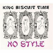 King Biscuit Time  - No Style Ep