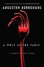 A Wolf at the Table: A Memoir of My Father, Augusten Burroughs, Good Book