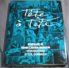 TÊTE À TÊTE Portraits by Henri Cartier-Bresson HC/DJ 1st N Am Ed 2nd Pr Gombrich