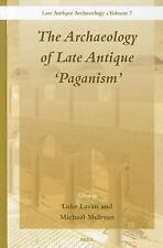 "THE ARCHAEOLOGY OF LATE ANTIQUE ""PAGANISM"" NEW HARDCOVER BOOK"